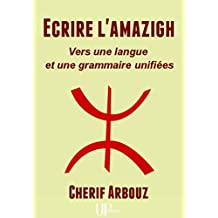 Ecrire l'amazigh: Ouvrage didactique (French Edition)