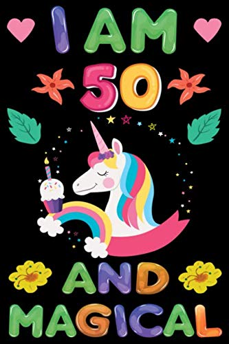 I am 50 And Magical: Happy Magical 50th Birthday Notebook & Sketchbook Journal for 50 Year old Birthday gift for men women, 100 Pages, 6x9 Unique ... Unicorn Rainbow Stars Cover, Birthday Gift