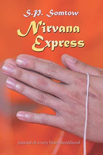 Nirvana Express: Journal of a Very Brief Monkhood
