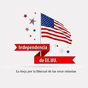 La Independencia Norteamericana [American Independence] Audiobook