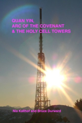 Read Online Quan Yin, Ark of the Covenant, and the Holy Cell Towers pdf epub