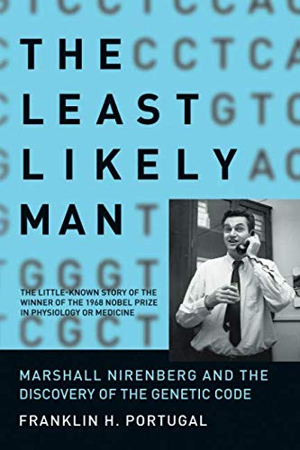 The Least Likely Man: Marshall Nirenberg and the Discovery of the Genetic Code (The MIT Press)