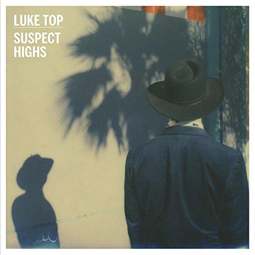 LUKE TOP - SUSPECT HIGHS