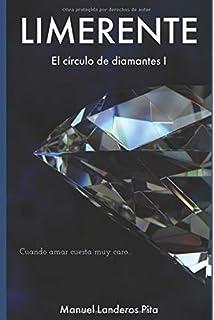LIMERENTE: El círculo de diamantes I (Spanish Edition)