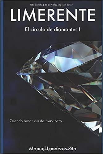 LIMERENTE: El círculo de diamantes I: Amazon.es: Manuel Landeros Pita: Libros