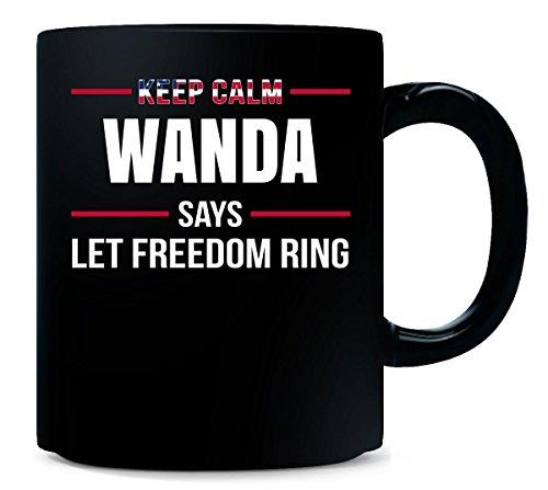 (Keep Calm Wanda Says Let Freedom Ring Independence Day Gift - Mug)