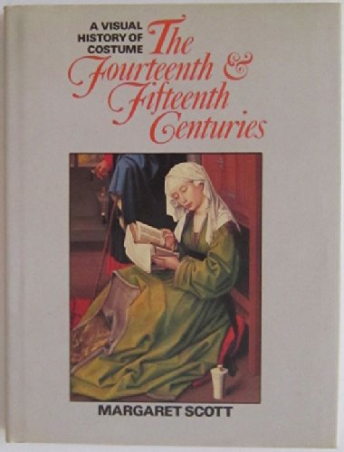 15th Century Costumes (A Visual History of Costume: The Fourteenth & Fifteenth Centuries)