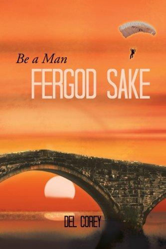 Be A Man Fergod Sake Text fb2 book