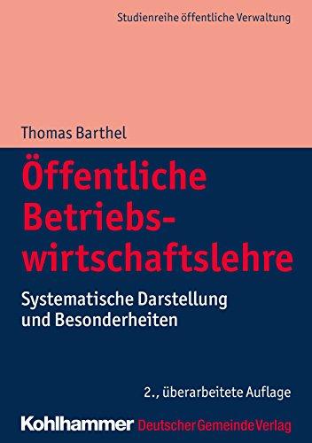 Öffentliche Betriebswirtschaftslehre: Systematische Darstellung und Besonderheiten (DGV-Studienreihe Öffentliche Verwaltung) (German Edition)