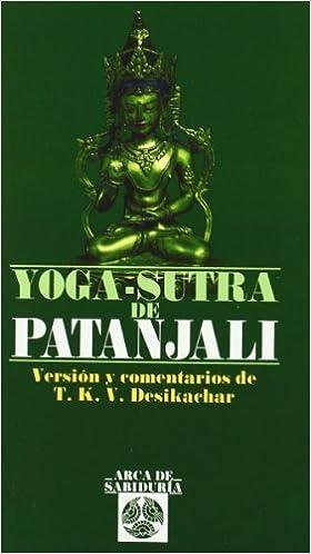 Yoga-Sutra De Patanjali by T. K. V. Desikachar 2001-03-01 ...