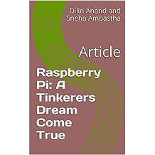 Raspberry Pi: A Tinkerers Dream Come True: Article