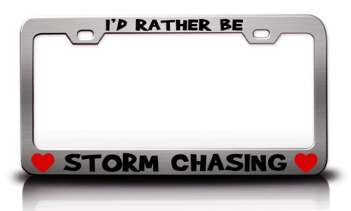 id-rather-be-storm-chasing-hobby-sports-metal-license-plate-frame-tag-holder-chrome