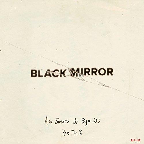 Black Mirror: Hang the DJ (Music from the Original TV - Black Alex