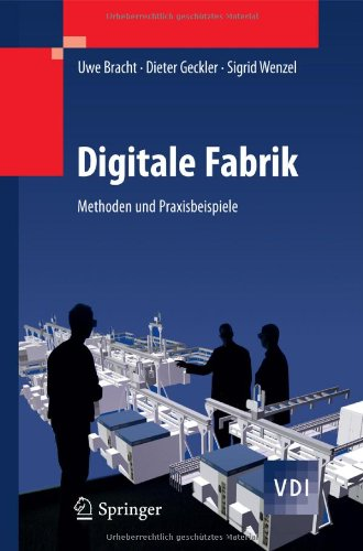 [PDF] Digitale Fabrik: Methoden und Praxisbeispiele Free Download | Publisher : Springer | Category : Computers & Internet | ISBN 10 : 3540890386 | ISBN 13 : 9783540890386