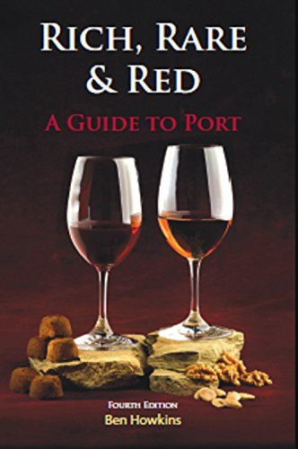 Rich Rare and Red: A Guide to Port by Ben Howkins