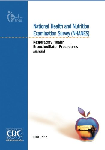 National Health and Nutrition Examination Survey (NHANES): Respiratory Health Bronchodilator Procedures Manual pdf
