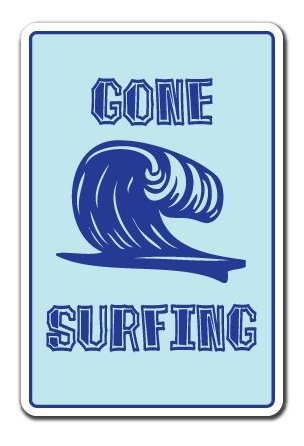 Gone Surfing Surf Sign (Gone Surfing -Sign- Surf Surfer Sign Sticker Sign - Sticker Graphic Sign - Will Stick To Any Smooth Surface)