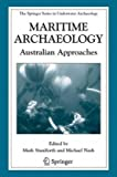 Maritime Archaeology : Australian Approaches, , 0387769854