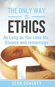 The Only Way is Ethics - As Long as You Love Me: Divorce