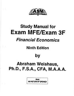 asm study manual for exam mfe exam 3f financial economics 9th rh amazon com asm manual mfe 10th edition asm manual exam mfe