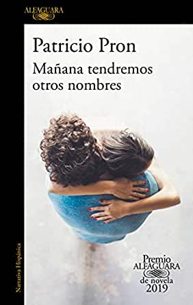 Amazon.com: Mañana tendremos otros nombres (Premio Alfaguara ...