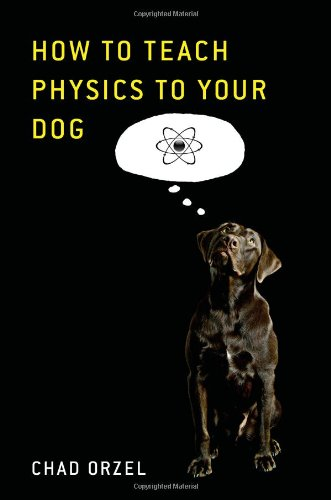 How to Teach Physics to Your Dog PDF