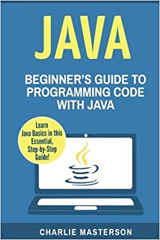 Java: Beginner's Guide to Programming Code with Java (Java