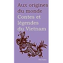 Contes et légendes du Vietnam (Aux origines du monde t. 27) (French Edition)