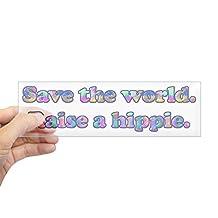 CafePress Sticker (Bumper) - Save the world. Raise a hippie. Sticker (Bumper) - Clear