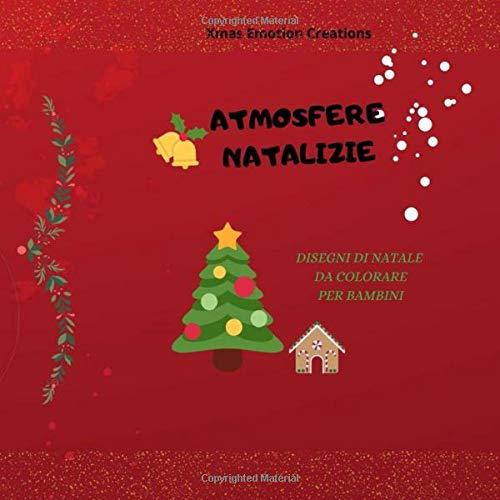 Atmosfere Natalize Disegni Di Natale Da Colorare Italian Edition
