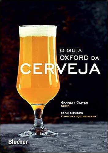 O Guia Oxford da Cerveja: The Oxford Companion to Beer Capa dura por Garrett Oliver (Editor), Iron Mendes (Editor)
