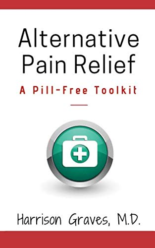Alternative Pain Relief: A Pill-Free Tool Kit