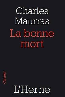 La bonne mort, Maurras, Charles