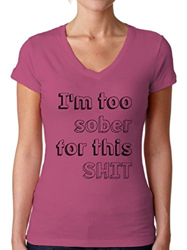 Energy Drink Vodka - Awkward Styles Women's I'm Too Sober for This Shit Graphic V-Neck T Shirt Tops Funny Drinking Pink L