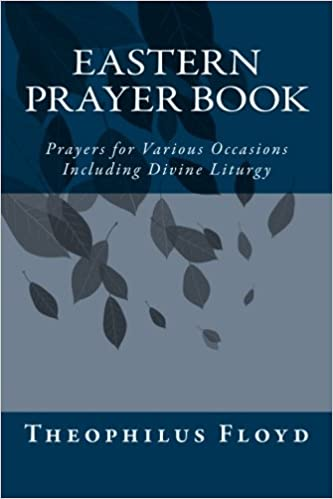 Eastern Prayer Book Prayers For Various Occasions Including Divine