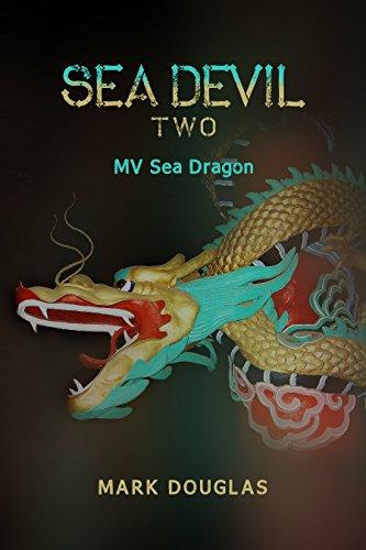 Sea Devil Two: Mv Sea Dragon (USS LST-666 (Sea Devil) Book 2) ()
