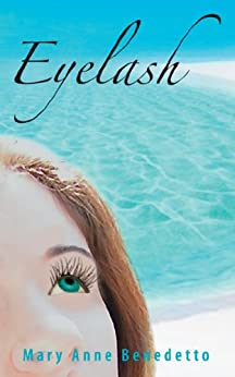 Eyelash (Never Say Book 1) by [Benedetto, Mary Anne]