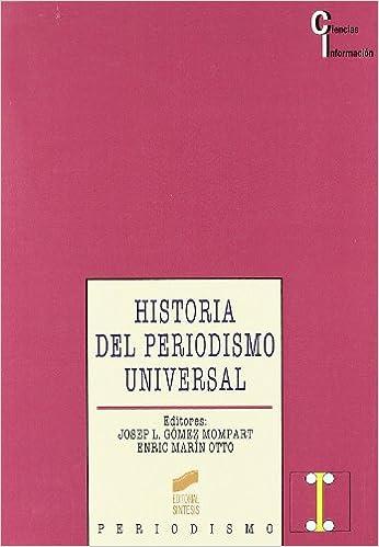 Historia del periodismo universal: 23: Amazon.es: Gómez Mompart, Josep Lluís, Marín Otto, Enric: Libros