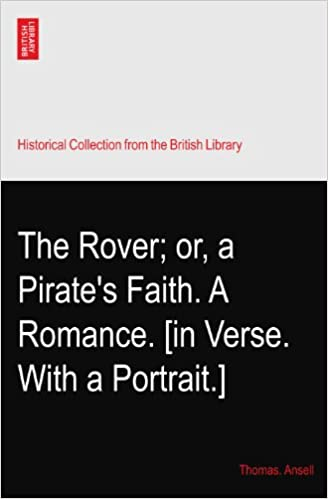 Book The Rover: or, a Pirate's Faith. A Romance. [in Verse. With a Portrait.]