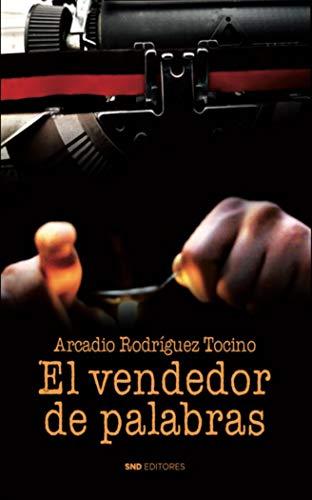 El Vendedor De Palabras de Arcadio Rodríguez