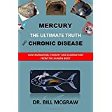 Mercury: The Ultimate Truth and Chronic Disease