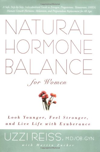 Hormone Free Rejuvenation Therapy (Natural Hormone Balance For Women: Look Younger, Feel Stronger, and Live Life with Exuberance)