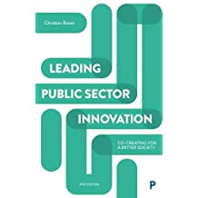 Leading Public Sector Innovation: Co-Creating for a Better Society