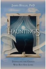 Hauntings - Dispelling the Ghosts Who Run Our Lives [Paperback Edition] Paperback