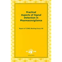 Practical Aspects of Signal Detection in Pharmacovigilance: Report of Cioms Working Group VIII