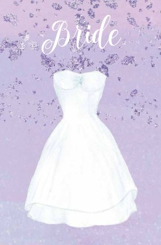 Bride: Dress Notebook, White Dress Wedding Planning Notebook, Stylish Purple Bride Journal, Groom, Notes & Ideas for Wedding, Engagement Gift, Wedding ... On the Go Travel Size, Purse Size, 5.25 x 8 (Note Bride)