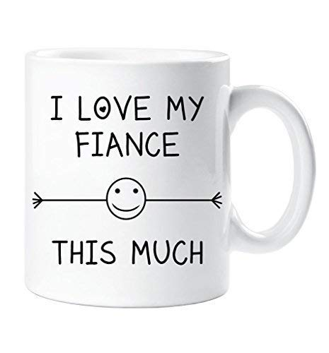 I Love My Fiance This Much Mug Engagement Valentines Birthday Gift Christmas Novelty Humour Funny 60 Second Makeover Limited