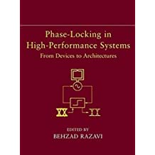 Phase-Locking in High-Performance Systems: From Devices to Architectures by Behzad Razavi (2003-02-27)
