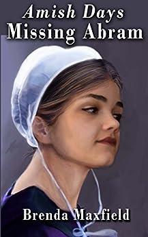 Amish Days 1: Missing Abram: An Amish Short Romance Story (Hollybrook Amish Romance) by [Maxfield, Brenda]