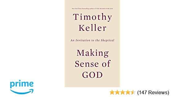 Amazon making sense of god an invitation to the skeptical amazon making sense of god an invitation to the skeptical 9780525954156 timothy keller books stopboris Image collections